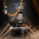 دانلود ریمیکس جدید میثم ابراهیمی به نام Happy 98