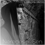 دانلود آلبوم جدید الیاس یالچینتاش به نام Neredesin Sen