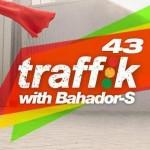 بهادر اس – ترافیک ۴۳