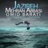 دانلود آهنگ جدید و فوق العاده زیبای مهران عباسی به نام جزیره